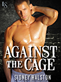 Against the Cage: A Worth the Fight Novel (Worth the Fight series Book 1)