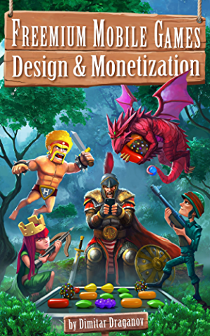 Freemium Mobile Games: Design & Monetization
