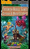 Freemium Mobile Games: Design & Monetization