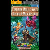 Freemium Mobile Games: Design & Monetization (English Edition)