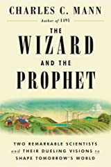 The Wizard and the Prophet: Two Remarkable Scientists and Their Dueling Visions to Shape Tomorrow's World Hardcover
