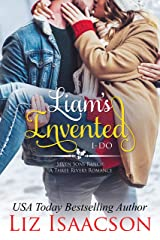 Liam's Invented I-Do: Christmas Brides for Billionaire Brothers (Seven Sons Ranch in Three Rivers Romance Book 3) Kindle Edition