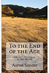 To the End of the Age: Christ's Presence in the World Kindle Edition