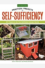 Practical Projects for Self-Sufficiency: DIY Projects to Get Your Self-Reliant Lifestyle Started Paperback