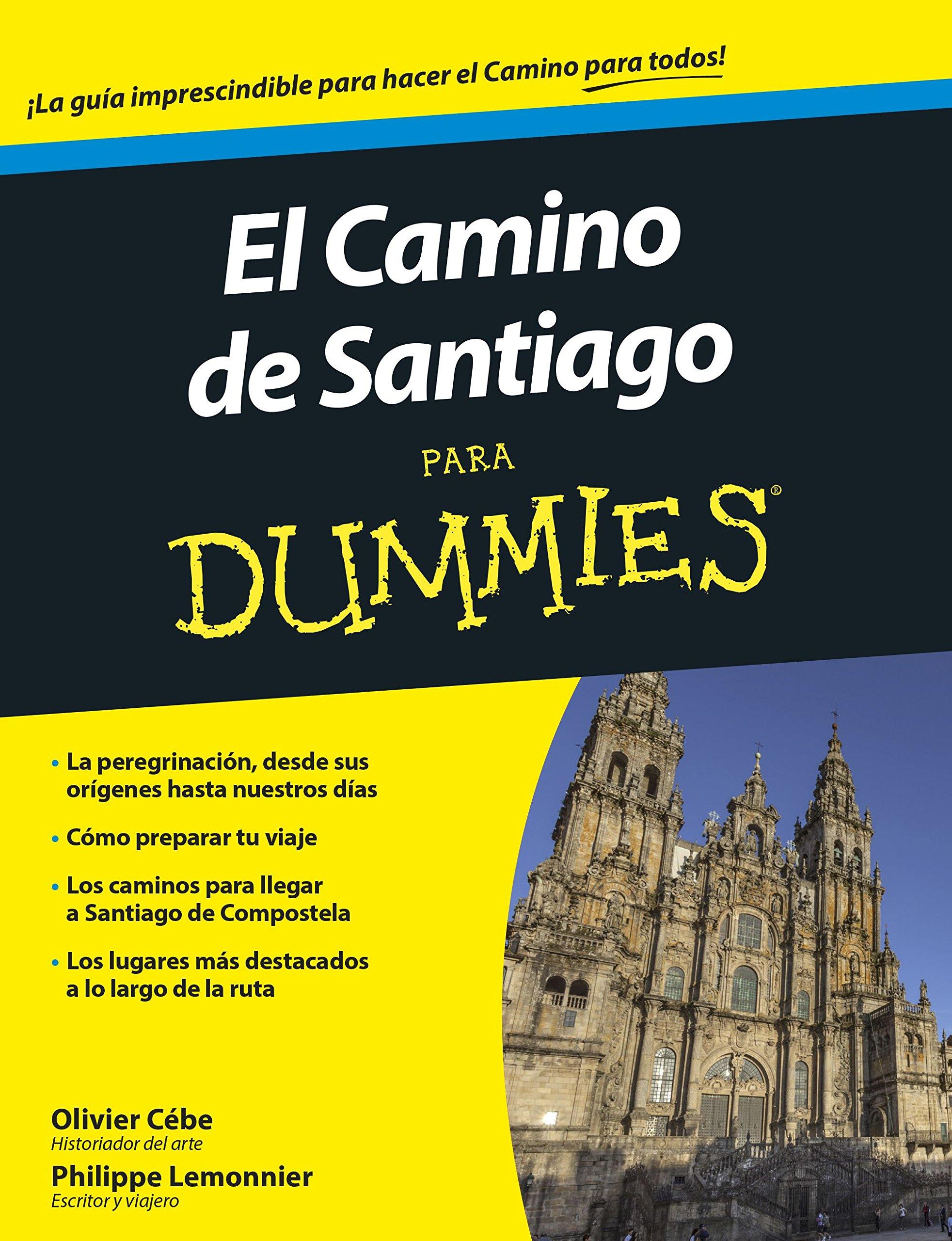 El camino de Santiago para Dummies: Amazon.es: Olivier Cébe, Philippe Lemonnier, José Luis Díez Lerma: Libros