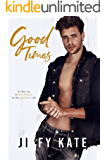Good Times: A Second Chance, Friends-to-Lovers Romance (Frech Quarter Collection Book 4)