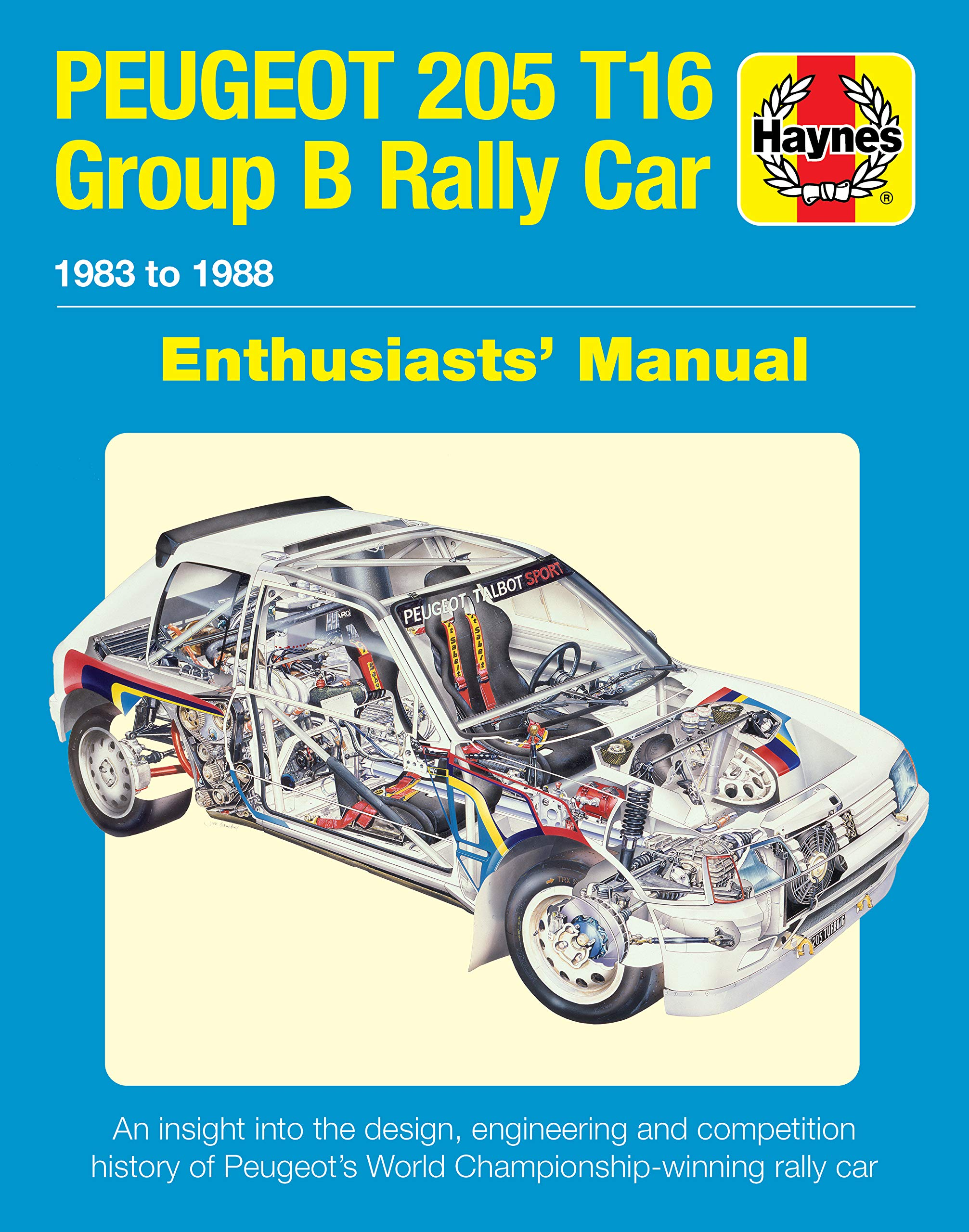 Peugeot 205 T16 Group B Rally Car: 1983 to 1988 Enthusiasts ...