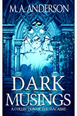 Dark Musings: A Collection of the Macabre Kindle Edition