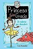 Princesa Sin Gracia 2: Un talento por descubrir (FICCIÓN KIDS)