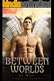 Between Worlds (Everlasting Fire Series, Book 2)