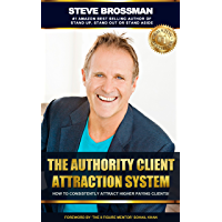 The Authority Client Attraction System: How To Consistently Attract Higher Paying Clients