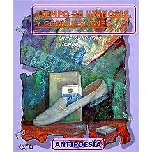 TIEMPO DE HIPNOSIS. Y CONVULSIONES: ANTIPOESÍA Vol.29 (TIEMPO DE VIVIR) (Spanish Edition) Nov 3, 2016