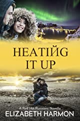 Heating It Up: A Red Hot Russians Novella Kindle Edition