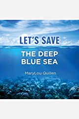 Let's Save the Deep Blue Sea: (For Kids Ages 7-10) Kindle Edition