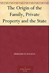 The Origin of the Family, Private Property and the State Kindle Edition
