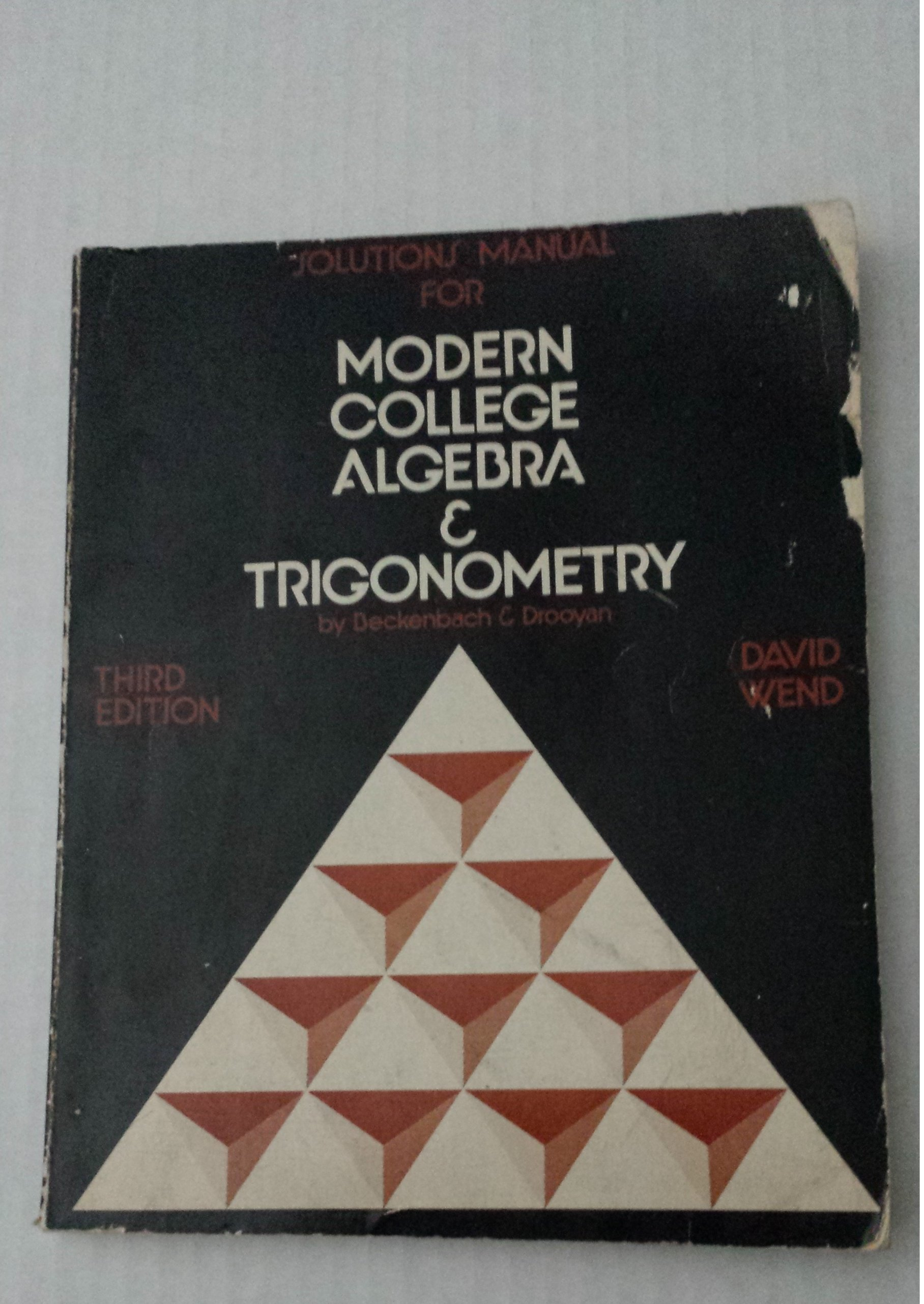 Solutions manual for Modern college algebra and trigonometry, third  edition, : David Wend: Amazon.com: Books