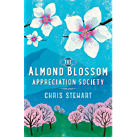 The Almond Blossom Appreciation Society: From the author of Driving Over Lemons (Lemons Trilogy Book 3)
