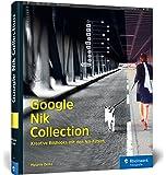 Google Nik Collection: Kreative Bildlooks mit den Nik-Filtern