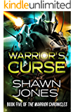 Warrior's Curse: Book Five of the Warrior Chronicles