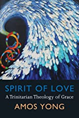 Spirit of Love: A Trinitarian Theology of Grace Kindle Edition