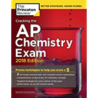 Cracking the AP Chemistry Exam, 2018 Edition: Proven Techniques to Help You Score a 5