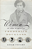 Women in the World of Frederick Douglass