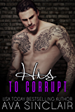 His to Corrupt (Completely His Book 4)