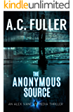 The Anonymous Source (An Alex Vane Media Thriller, Book 1) (English Edition)