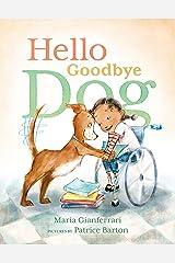 Hello Goodbye Dog Kindle Edition