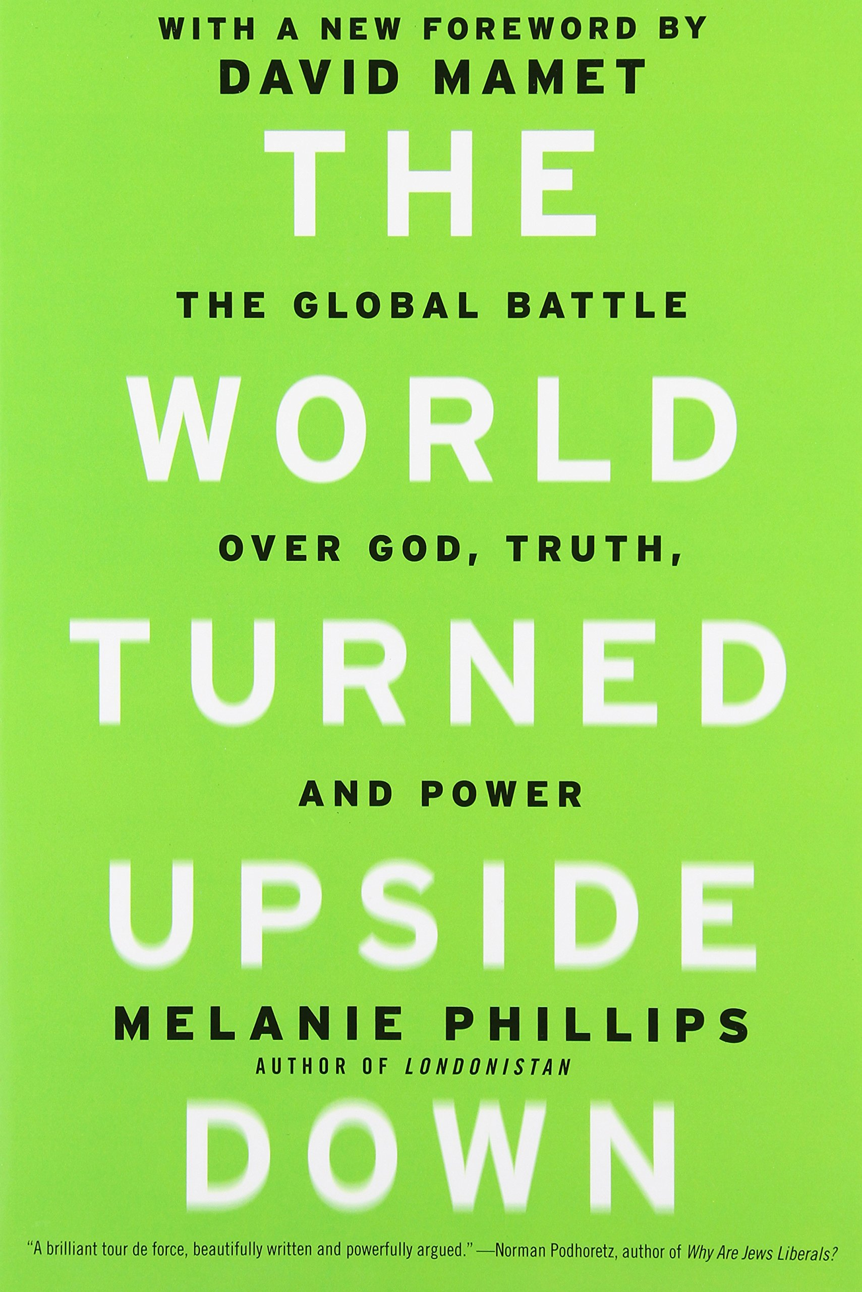 The World Turned Upside Down: The Global Battle Over God, Truth, And Power:  Melanie Phillips: 9781594035746: Amazon: Books