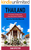Thailand: A Traveler's Guide To The Must-See Cities In Thailand! (Chiang Mai, Bangkok, Ayutthaya, Surat Thani, Chachoengsao, Ratchaburi, Phuket, Hua Hin, Krabi, Phang Nga, Thailand Travel Guide)