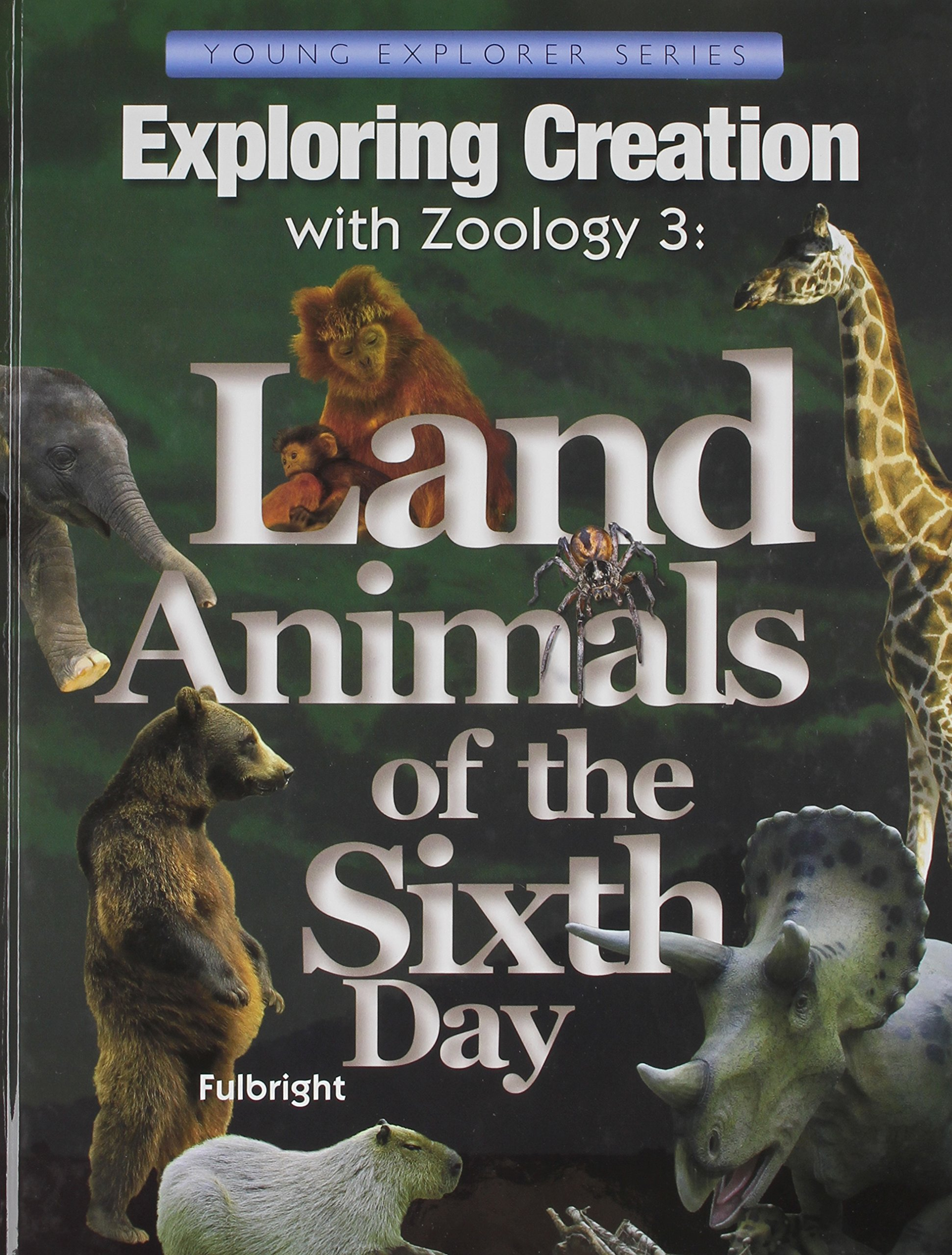 Exploring Creation with Zoology 3: Land Animals of the Sixth Day ...