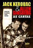 Jack Kerouac E Allen Ginsberg. As Cartas