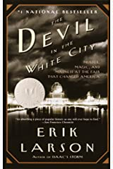 The Devil in the White City: Murder, Magic, and Madness at the Fair That Changed America Paperback