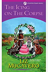 The Icing on the Corpse (A Pawsitively Organic Mystery) Mass Market Paperback