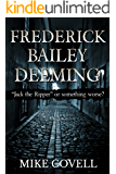 Frederick Bailey Deeming: Jack The Ripper Or Something Worse?