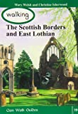 Walking the Scottish Border and East Lothian (Walking Scotland Series)