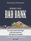 Miracolo bad bank. La vera storia della Sga a 20 anni dal crack del Banco di Napoli (Economia e finanza - goWare)