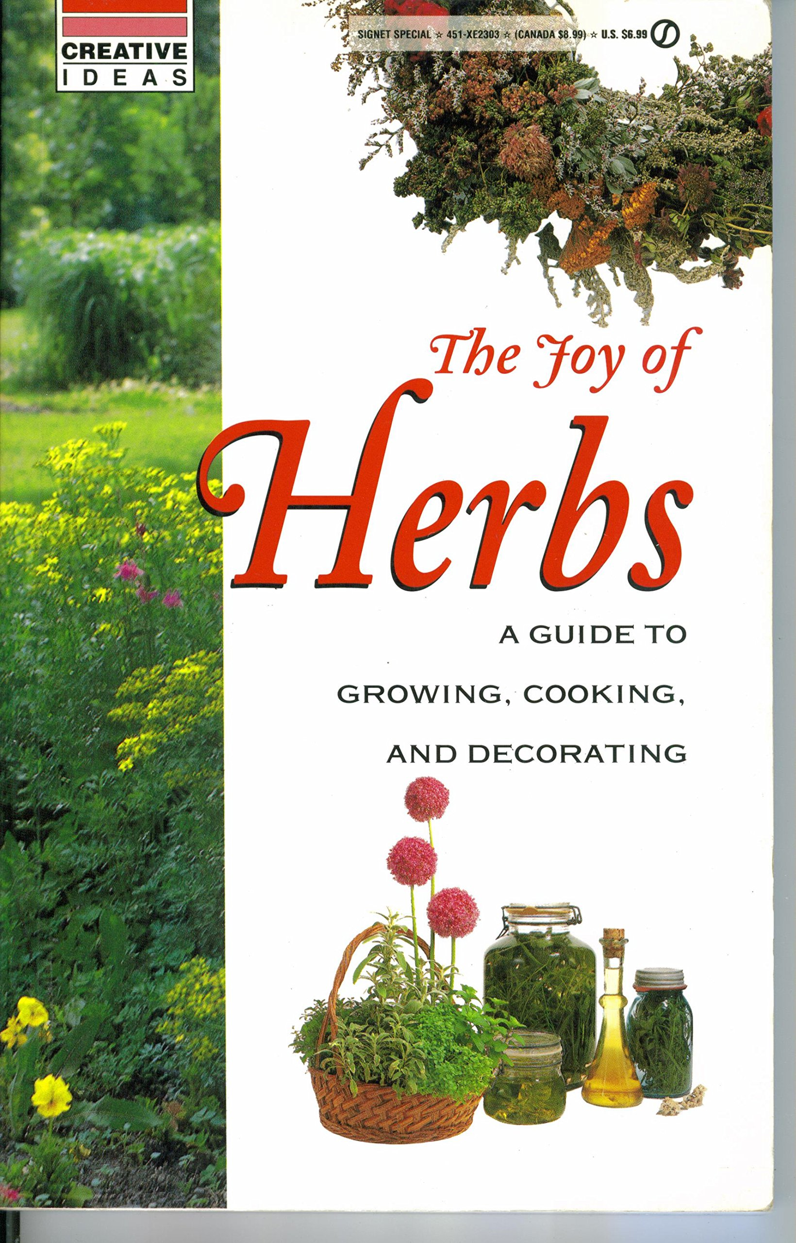 The Joy Of Herbs A Guide To Growing Cooking And Decorating Creative Ideas Paperback March 1 1995