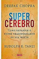 Supercérebro: Como expandir o poder transformador da sua mente eBook Kindle