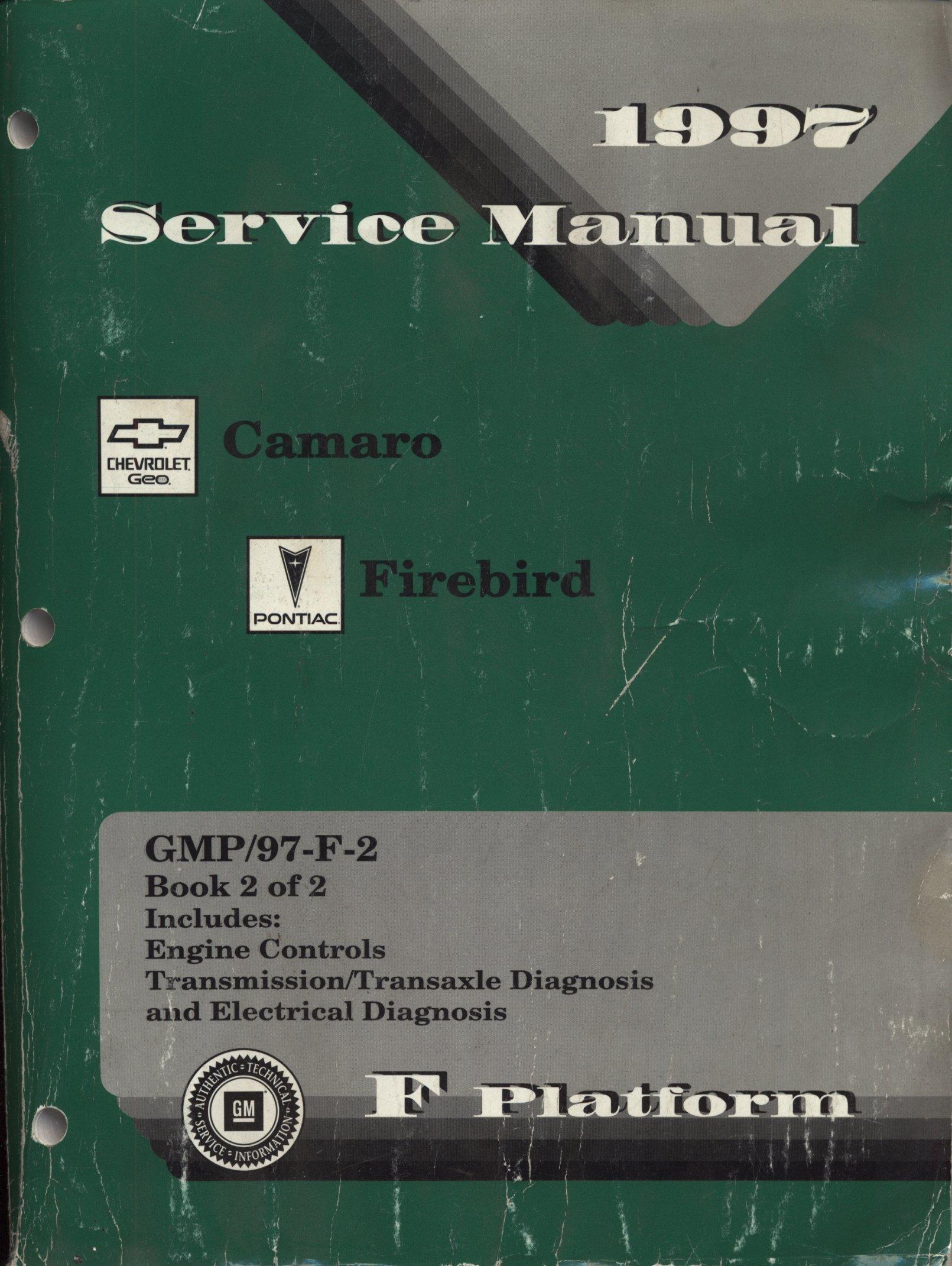 1997 Chevrolet Camaro Pontiac Firebird Factory Service Manual F Platform:  General Motors Corp: Amazon.com: Books
