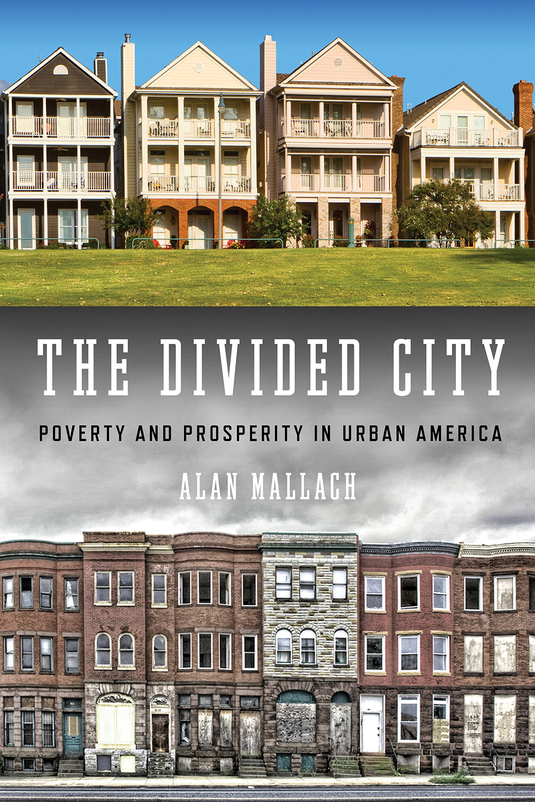 The Divided City: Poverty  and Prosperity in Urban America pdf epub