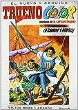 ¡A sangre y fuego! Y otras aventuras de El Capitán Trueno (Trueno Color 1) (B CÓMIC)