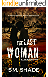 The Last Woman: MMF BISEXUAL ROMANCE (All That Remains Book 1)