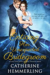 Enticing Her Unexpected Bridegroom (Lady Lancaster Garden Society Series Book 4) Kindle Edition