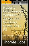 Hyper-V Profitipps für Windows Server 2016 und Windows Server 2012 R2: Neuerungen und Praxis