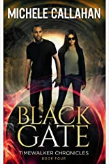 Black Gate (Timewalker Chronicles Book 4) Kindle Edition