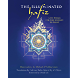 The Illuminated Hafiz: Love Poems for the Journey to Light