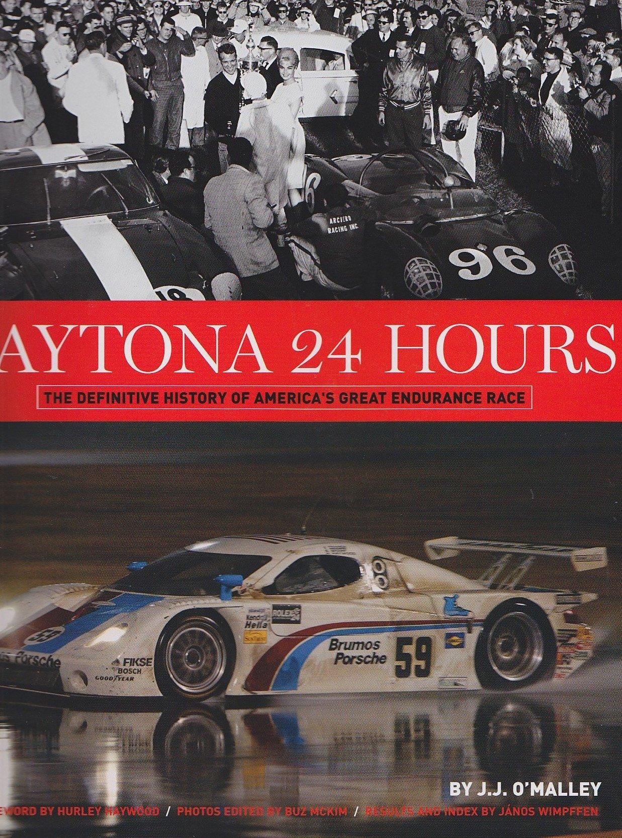 Daytona 24 Hours: The Definitive History of America's Great Endurance Race