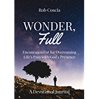 Wonder, Full: Encouragement for Overcoming Life's Pain with God's Presence (English Edition)